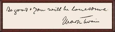 My favorite Mark Twain quote!